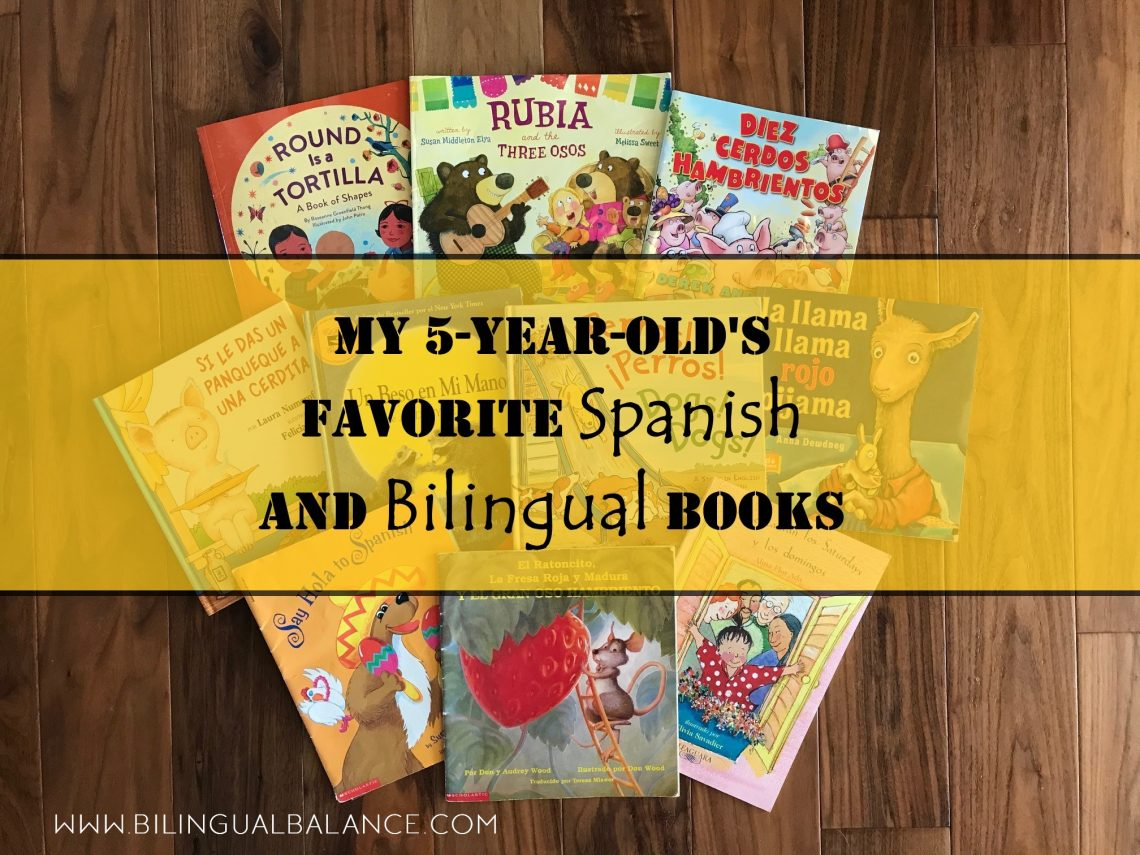 Favorite Spanish and bilingual book recommendations for five-year-olds.