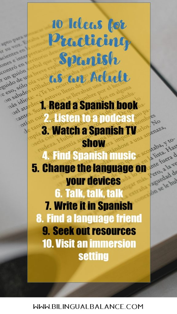 Ten practical ways you can continue using and practicing Spanish language skills as an adult - ideas for reading, writing, speaking, and listening!