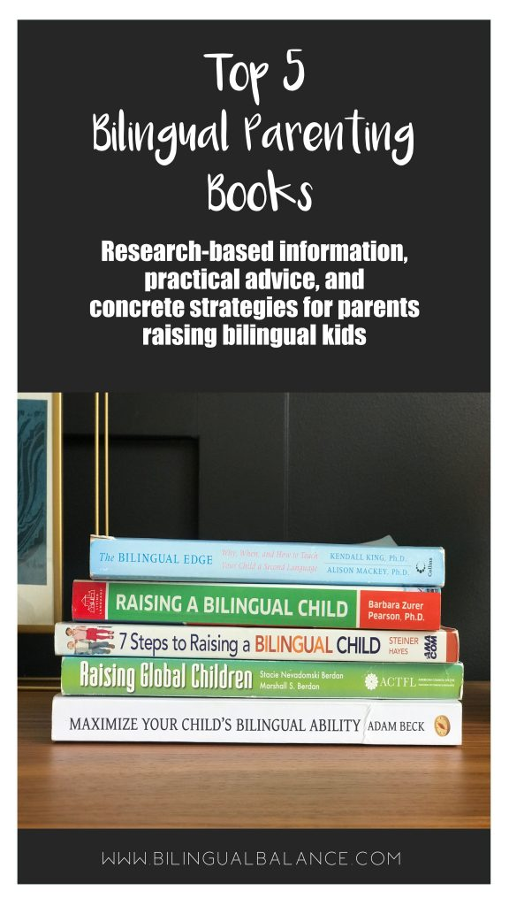 Top 5 bilingual parenting books: research-based information, practical advice, and concrete strategies for parents raising bilingual kids.