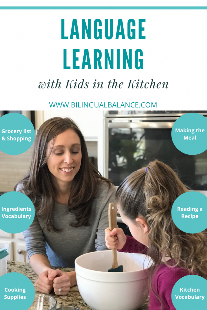 Language Learning with Kids in the Kitchen: Tips and Ideas from Bilingual Balance.