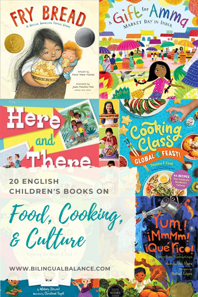 20 English Children's Books Exploring Food, Cooking, and Cultures Around the World: from Bilingual Balance.
