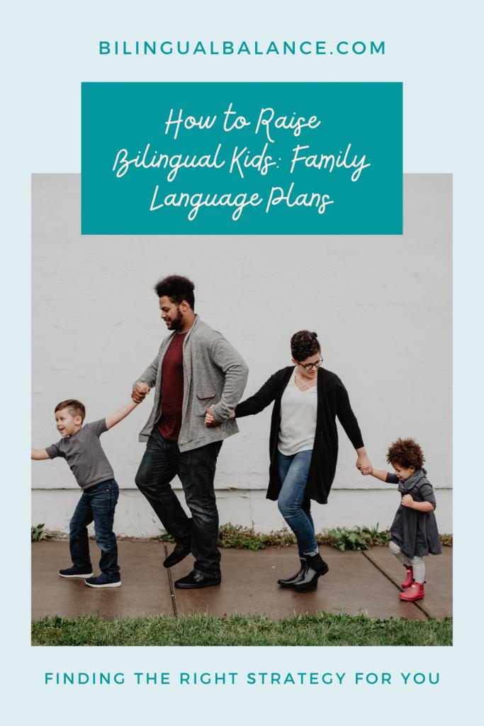 How to raise bilingual children: family language plans.
