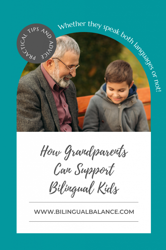 How grandparents can support bilingual kids (whether they speak both languages or not) from Bilingual Balance.