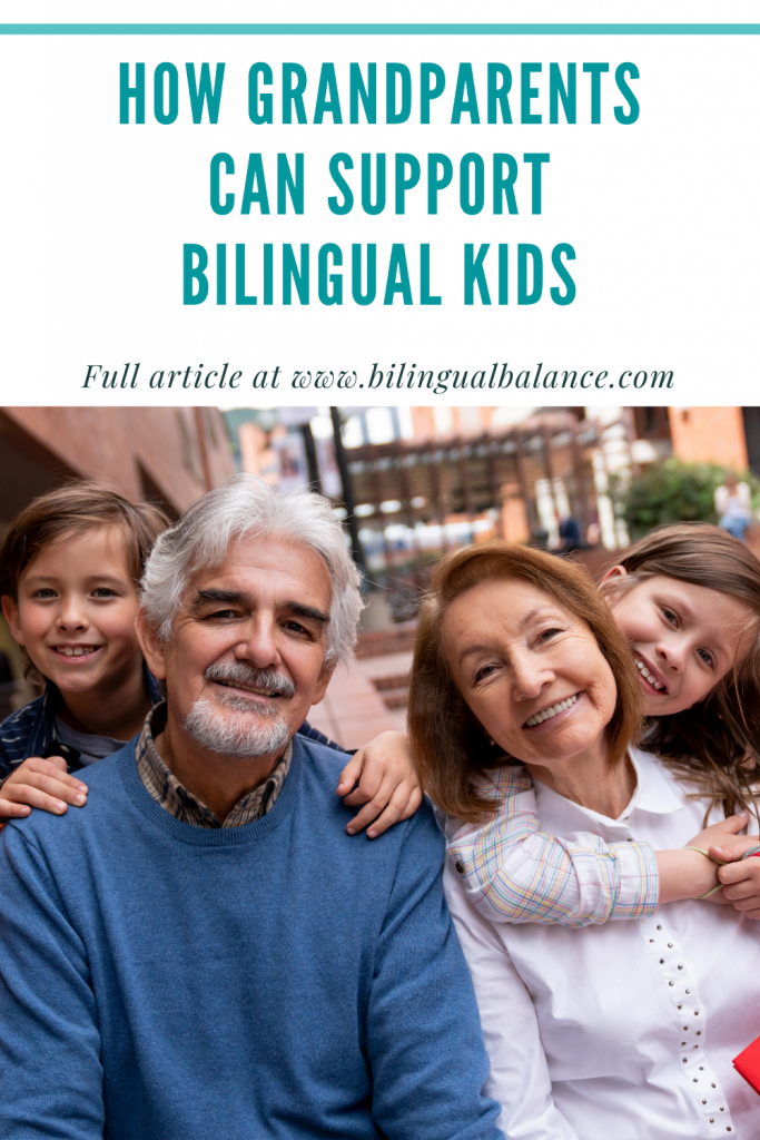 How grandparents can support bilingual kids from Bilingual Balance.