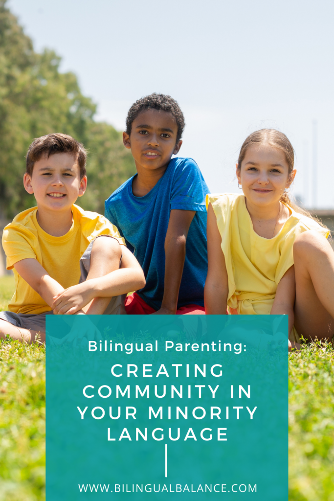 Bilingual parenting tips for creating community around your minority language from Bilingual Balance.