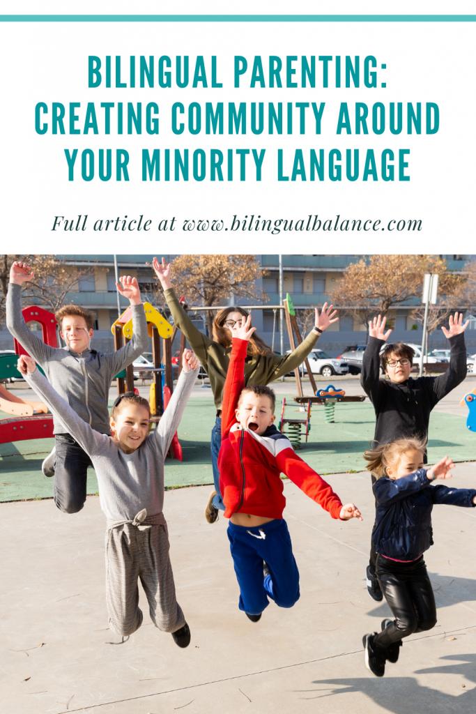 Bilingual Parenting: Creating Community around Your Minority Language.